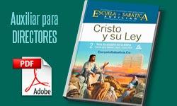Auxiliar para Directores de Escuela Sabática – Cristo y su ley – 2do Trimestre 2014 IASD/DSA