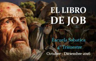 """Escuela Sabatica 4° Trimestre 2016 – """"El Libro de Job"""" Introduccion – La pregunta perenne"""