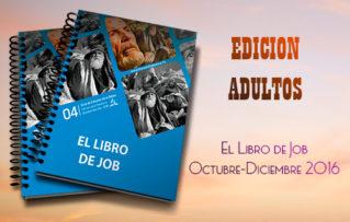 """Lección 14 Edición Adultos. """"Algunas lecciones de Job"""" Sábado 31 de Diciembre 2016"""