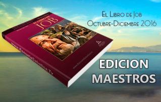 """Lección 12 Edicion Maestros. """"El Redentor de Job"""". Para el Sábado 17 de Diciembre 2016"""