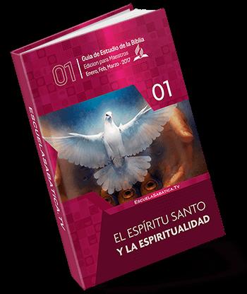 Escuela Sabatica 2017 El espiritu santo espiritualidad