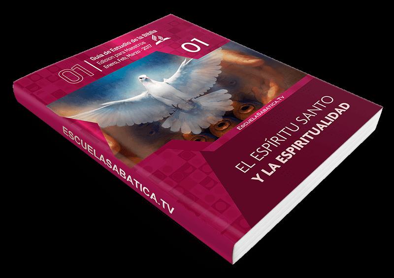Escuela sabatica 2017 espiritu santo y la espiritualidad