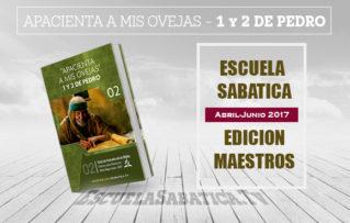 """Lección 13: Edicion Maestros """"Temas principales de 1 y 2 Pedro""""  Para el 24 de junio de 2017"""