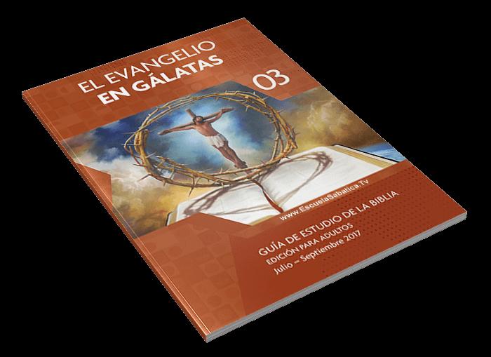 escuela sabatica 3er trimestre 2017 el evangelio en galatas