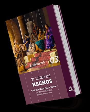 Escuela Sabatica 2018 3er trimestre el libro de hechos