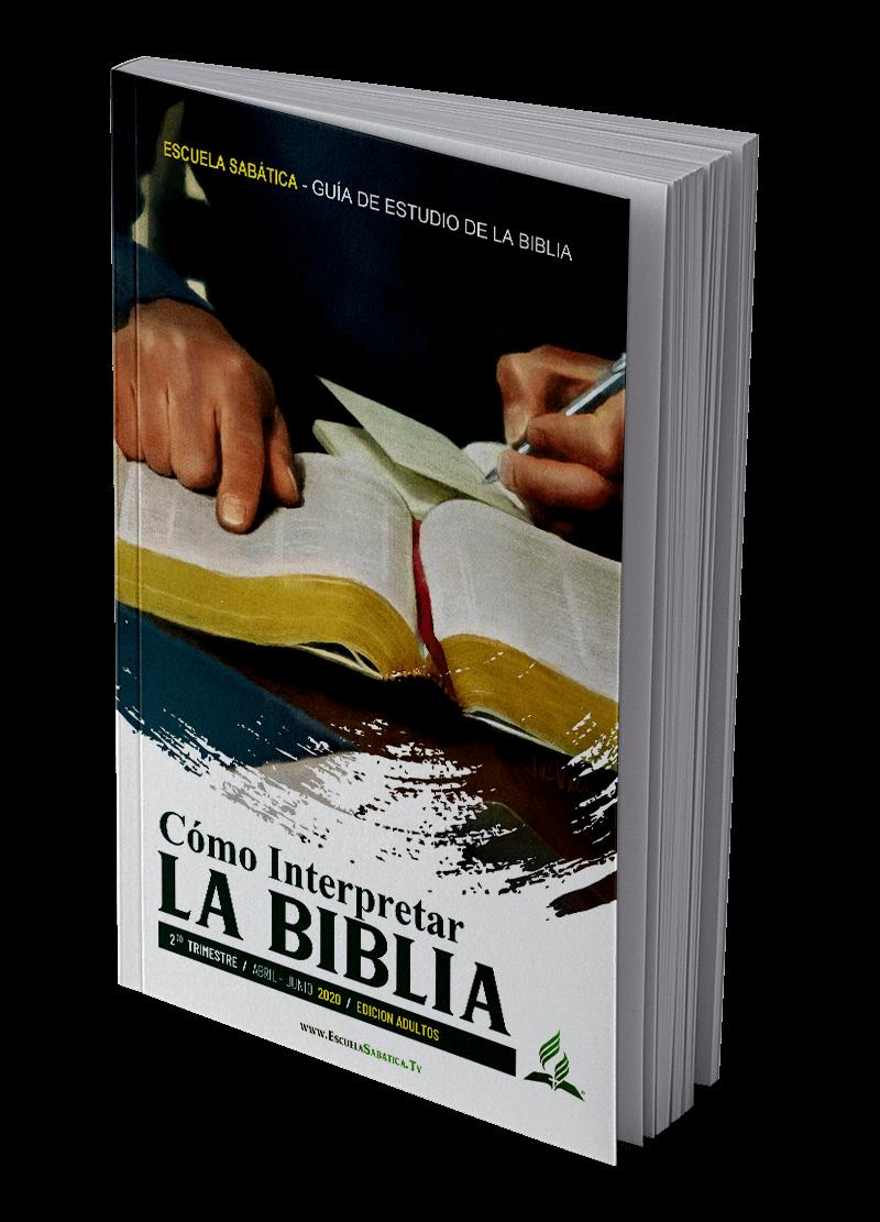 escuela sabatica segundo trimestre 2020 como interpretar la biblia